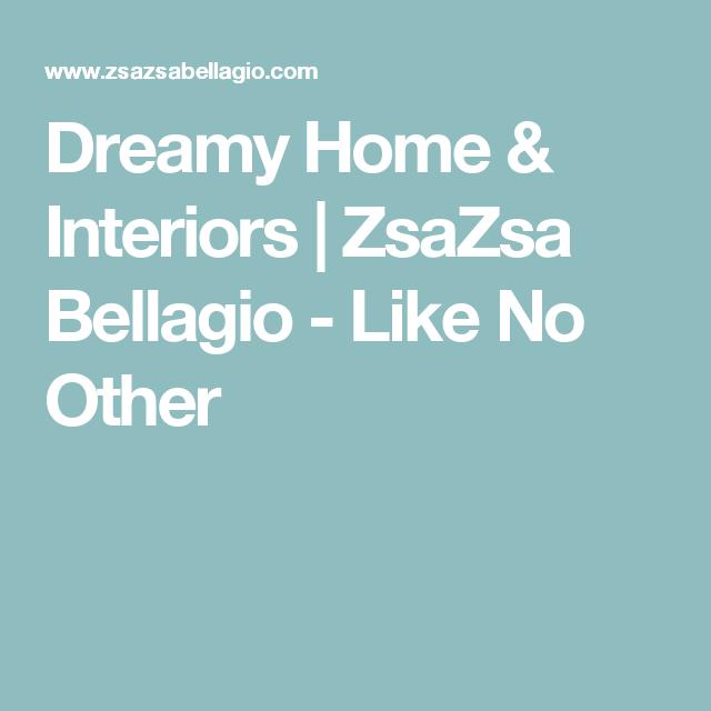 Dreamy Home & Interiors June 14, 2015 | ZsaZsa Bellagio ...