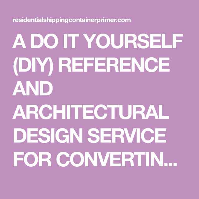 A do it yourself diy reference and architectural design service a do it yourself diy reference and architectural design service for converting recycled intermodal cargo shipping containers into buildings and solutioingenieria Choice Image