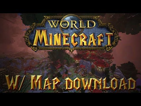 Map 111 2.Minecraft 1 11 2 World Of Warcraft Full Map W Download Youtube