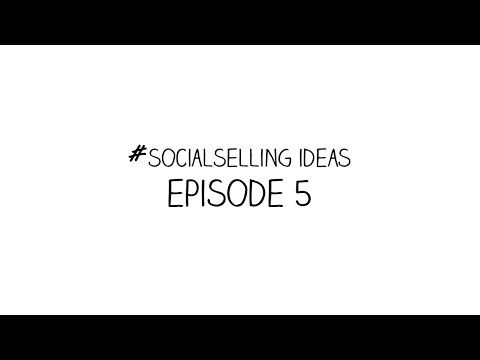 Episode 5 #socialselling ideas
