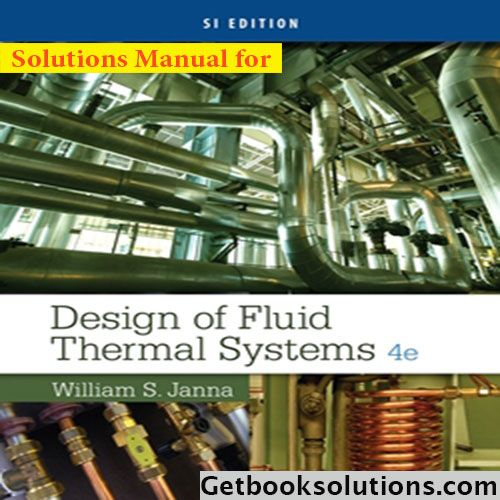 This is downloadable version of design of fluid thermal systems si solution manual for design of fluid thermal systems si edition edition by janna solutions manual and test bank for textbooks fandeluxe Images