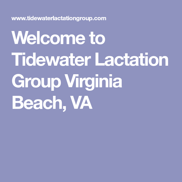 Welcome To Tidewater Lactation Group Virginia Beach Va