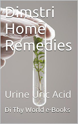 dimstri home remedies urine uric acid by di thy world e books http