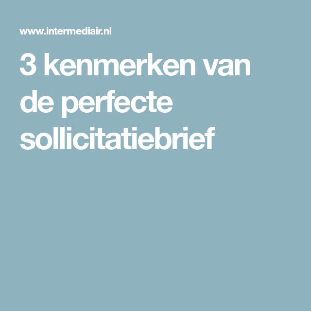 kenmerken sollicitatiebrief 3 kenmerken van de perfecte sollicitatiebrief | SOLLICITEREN  kenmerken sollicitatiebrief