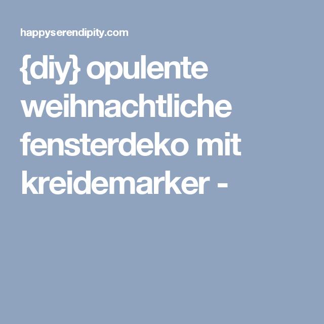 {diy} Opulente weihnachtliche Fensterdeko mit Kreidemarker | Happy Serendipity