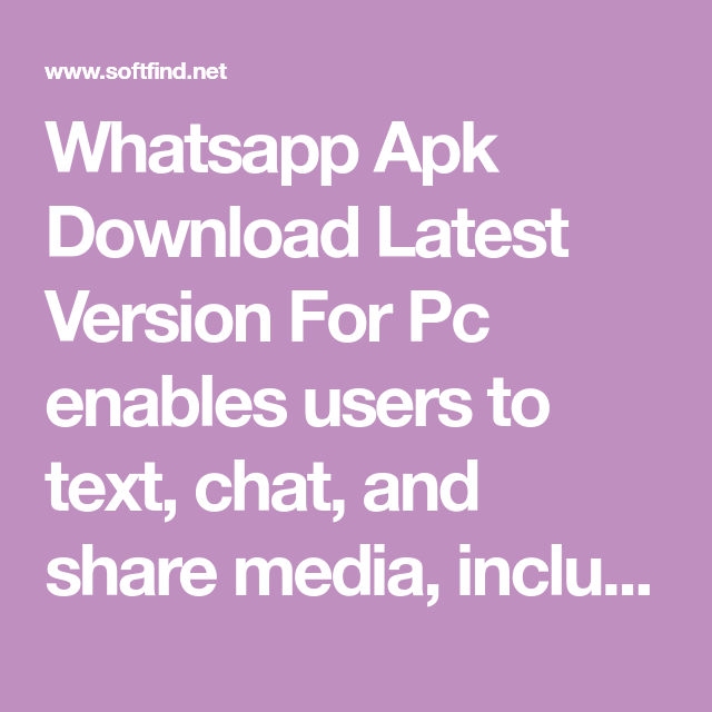 Whatsapp Apk Download Latest Version For Pc enables users
