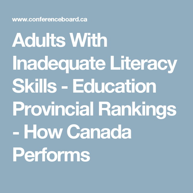 Adults With Inadequate Literacy Skills - Education Provincial Rankings - How Canada Performs