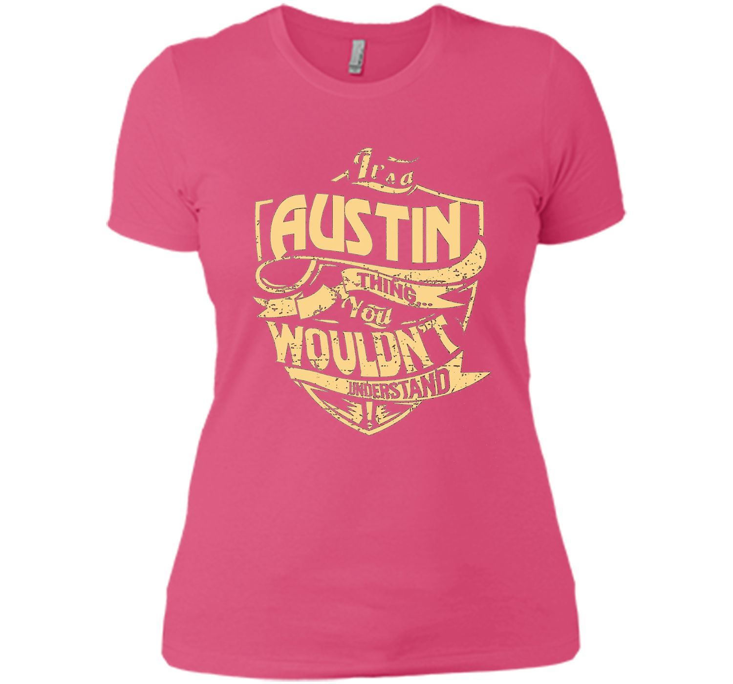 It's A Austin Thing You Wouldn't Understand Tshirt cool shirt