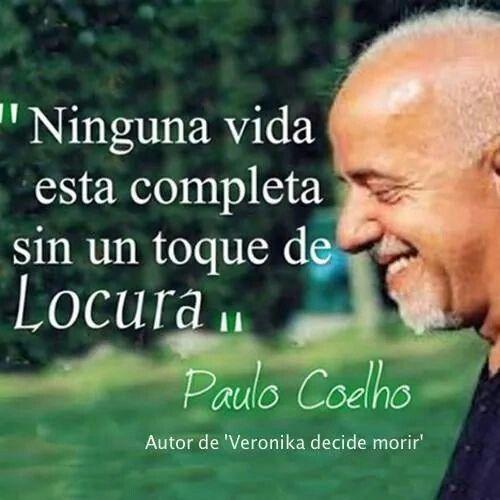 Un Toque De Locura Paulo Coelho Frases Cortas De