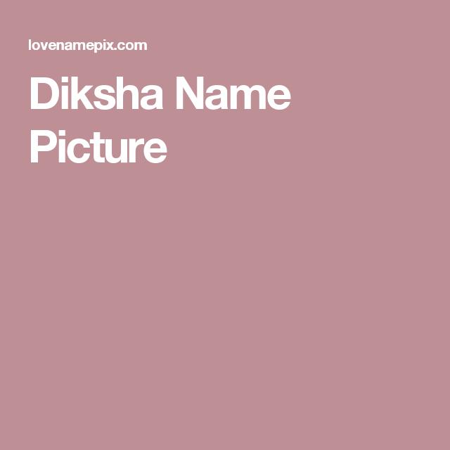 Diksha Name Picture Diksha Name Pictures Names