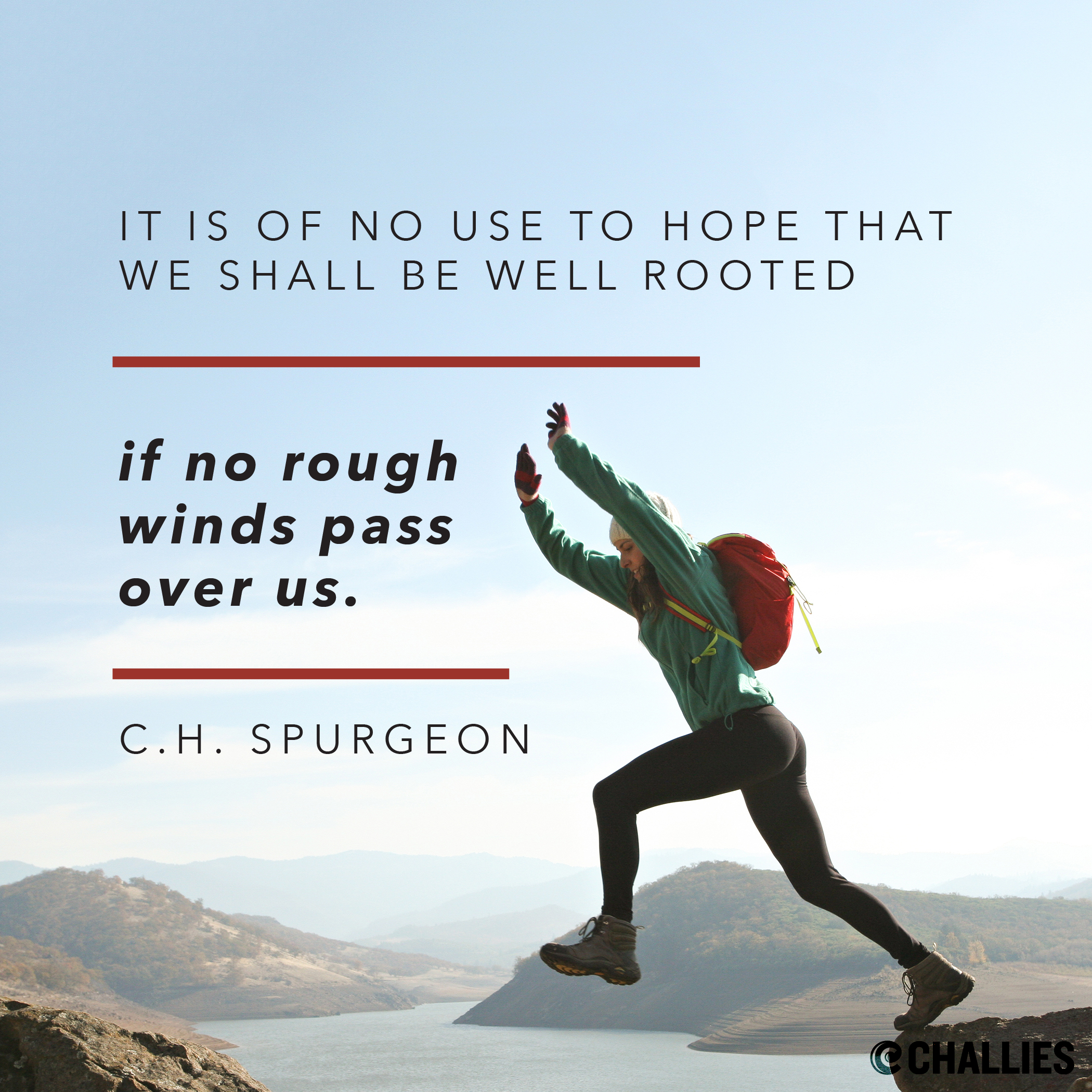spurgeon idézetek It is of no use to hope that we shall be well rooted if no rough