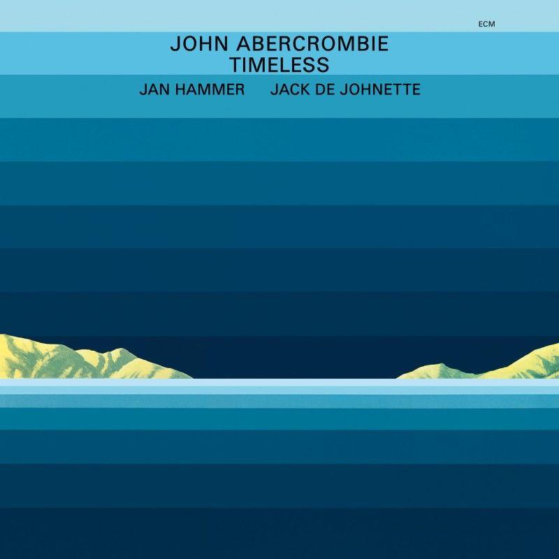 Timeless John Abercrombie Jan Hammer Jack Dejohnette Ecm