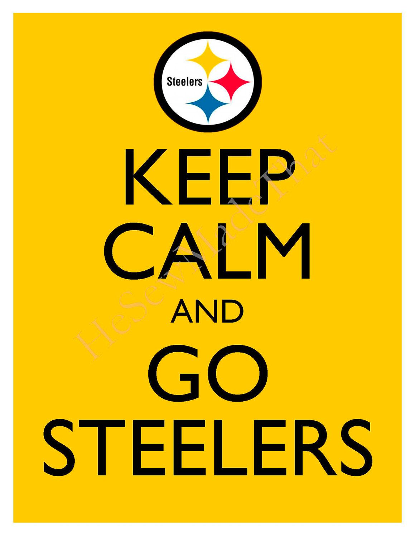 Keep Calm And Go Steelers Pittsburgh Steelers Wallpaper Go