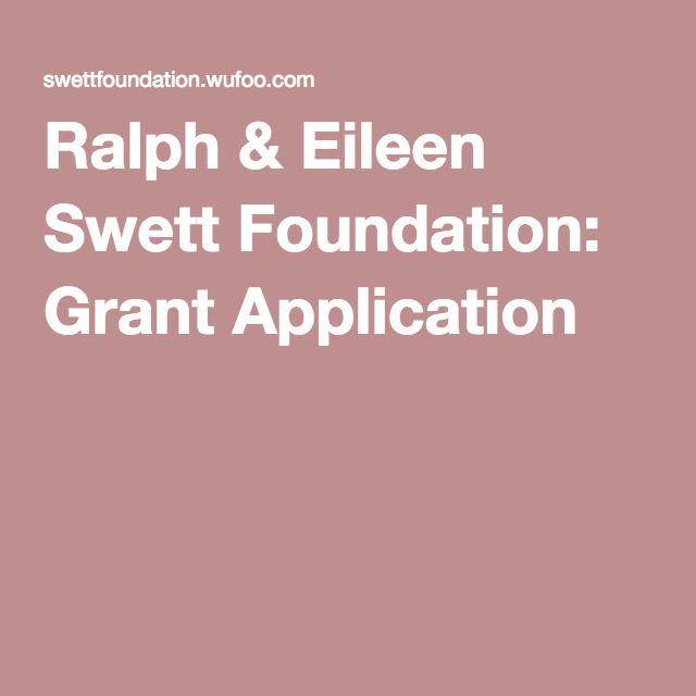 Ralph  Eileen Swett Foundation Grant Application  Grants