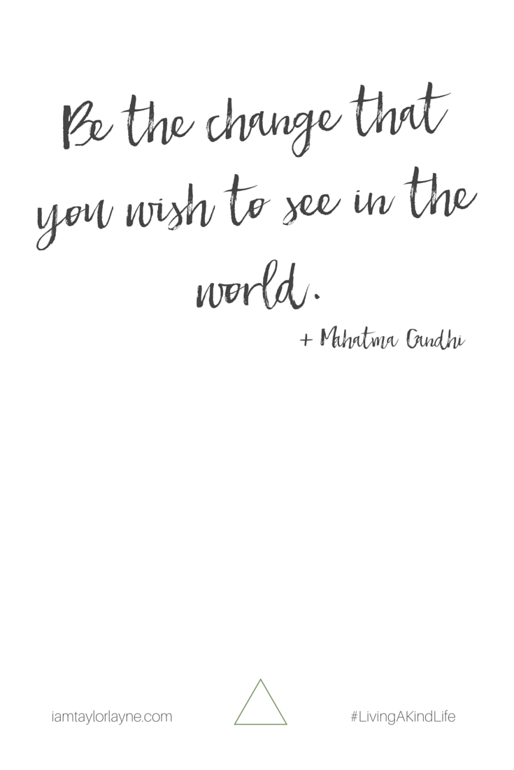 Be The Change Wise Words Pinterest Quotes Inspirational