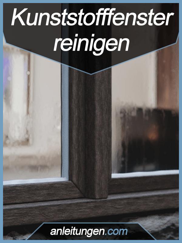 Kunststofffenster reinigen  Kunststofffenster reinigen - Kunststofffenster sind sehr anfällig ...