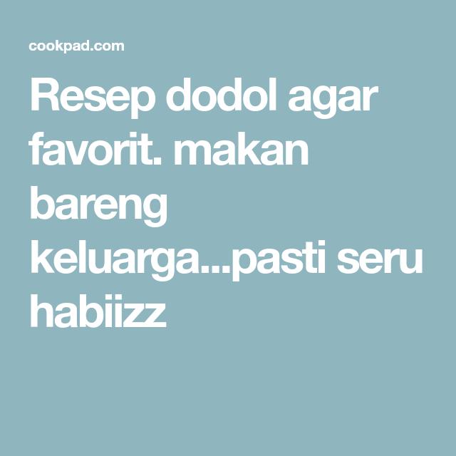 Resep Dodol Agar Oleh Teh Itha Ummu Khiyar Resep Resep Makanan Rebusan