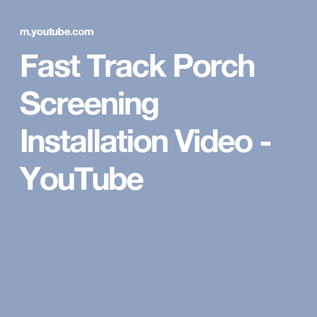 fast track porch screening installation video - youtube   front