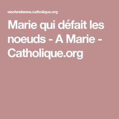 Marie qui défait les noeuds - A Marie - Catholique.org