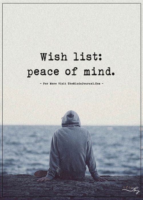 Wish List Peace Of Mind Quotes Peace Of Mind Shame Quotes