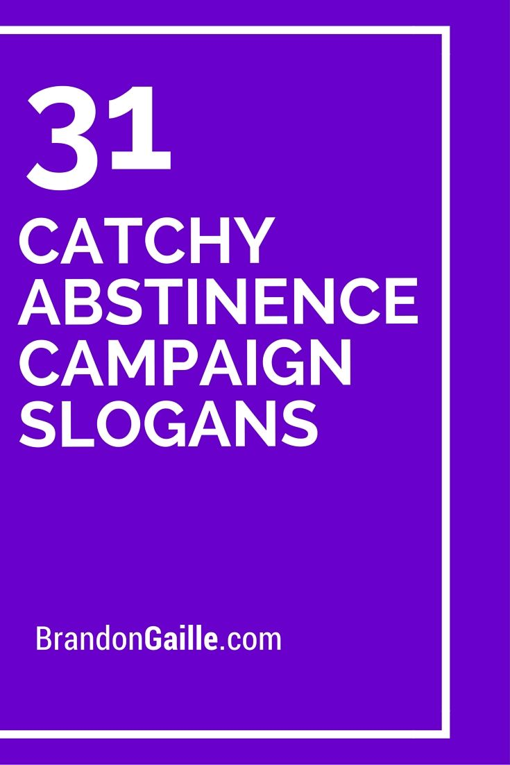 31 Catchy Abstinence Campaign Slogans and Taglines ...