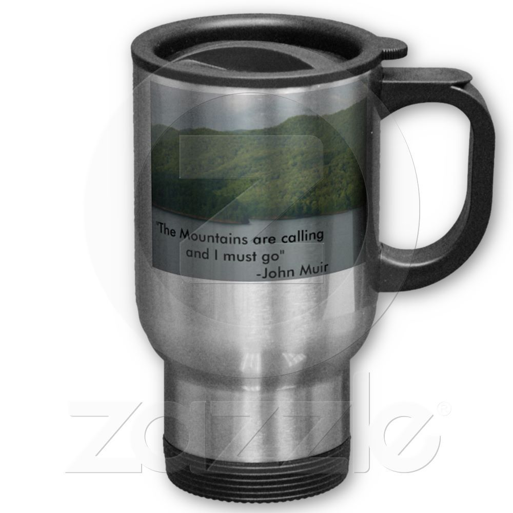 """DSC04985, """"The Mountains are calling and I must... Mug from Zazzle.com @Erin Martin @Lacey Bauer @Hilary Tatum @Jessica Dunn We need these!"""