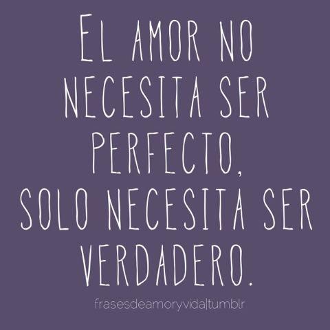 Amor Tumblr El Amor No Necesita Ser Perfecto Solo Necesita Ser