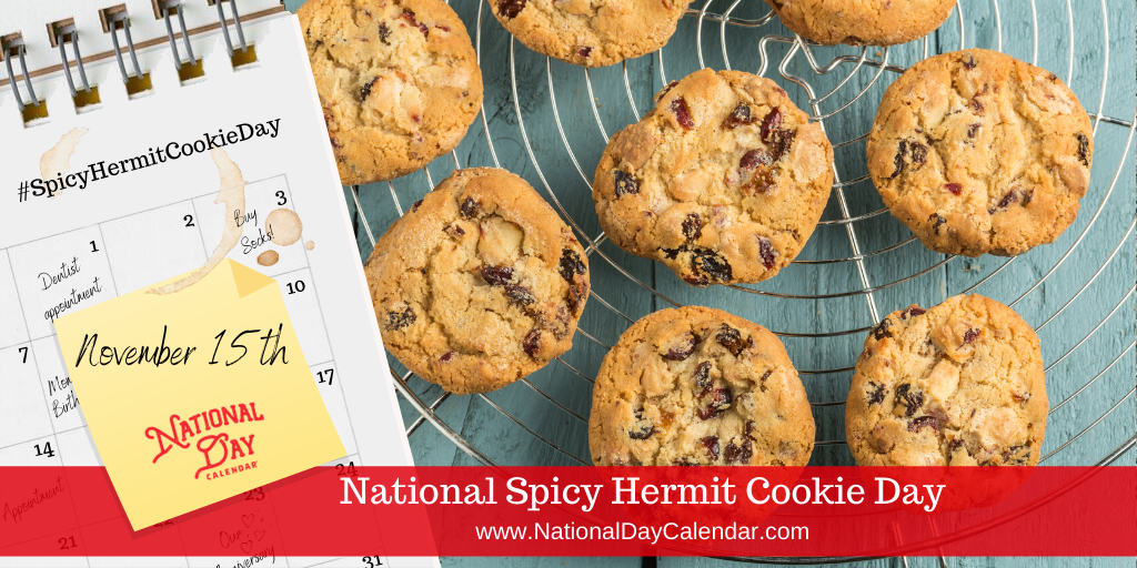 National Spicy Hermit Cookie Day November 15 National Day Calendar Hermit Cookies Recipes Spicy