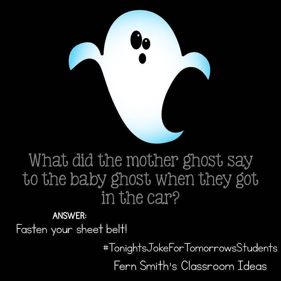 Tonight S Joke For Tomorrow S Students What Did The Mother Ghost Say To The Baby Ghost When They Got In The Car Jokes For Kids Funny Jokes To Tell Corny Jokes