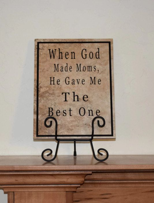 Mother 39 S Day Ceramic Tile Quot When God Made Mom 39 S He Gave Me The Best One Quot With Black Vinyl Letters Tile Crafts Vinyl Gifts Ceramic Tile Crafts