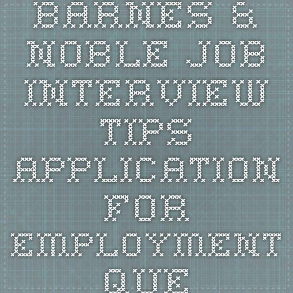 barnes \u0026 noble job interview tips application for employmentbarnes \u0026 noble job interview tips application for employment questions