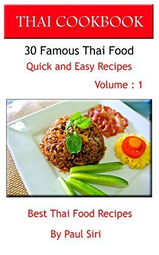 Thai cookbook 30 famous thai food quick and easy recipes volume 1 best thai food thai food recipes quick and easy recipes siri january book food networktrisha kindle 1 forumfinder Gallery