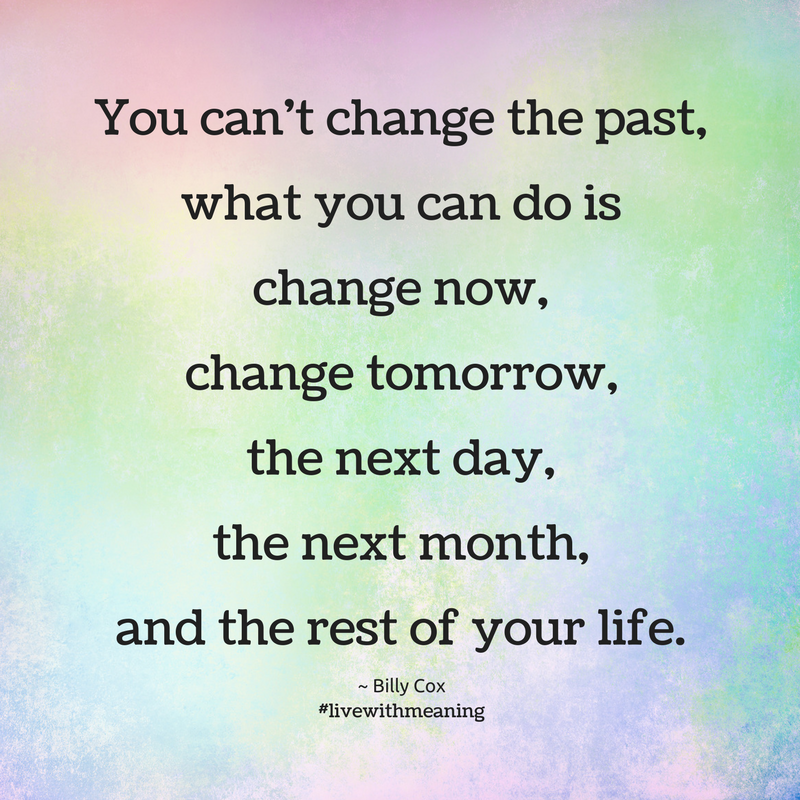 You Can T Go Back And Change The Beginning But You Can Start Where You Are And Change The Inspirational Quotes Motivation Positive Quotes Quotable Quotes