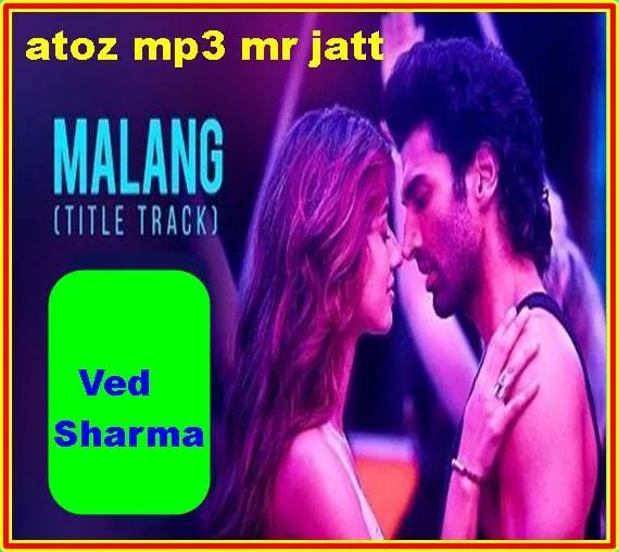 Malang Song Ved Sharma Mp3 Song Download 320kbps In 2020 Malang Songs Mp3 Song Download