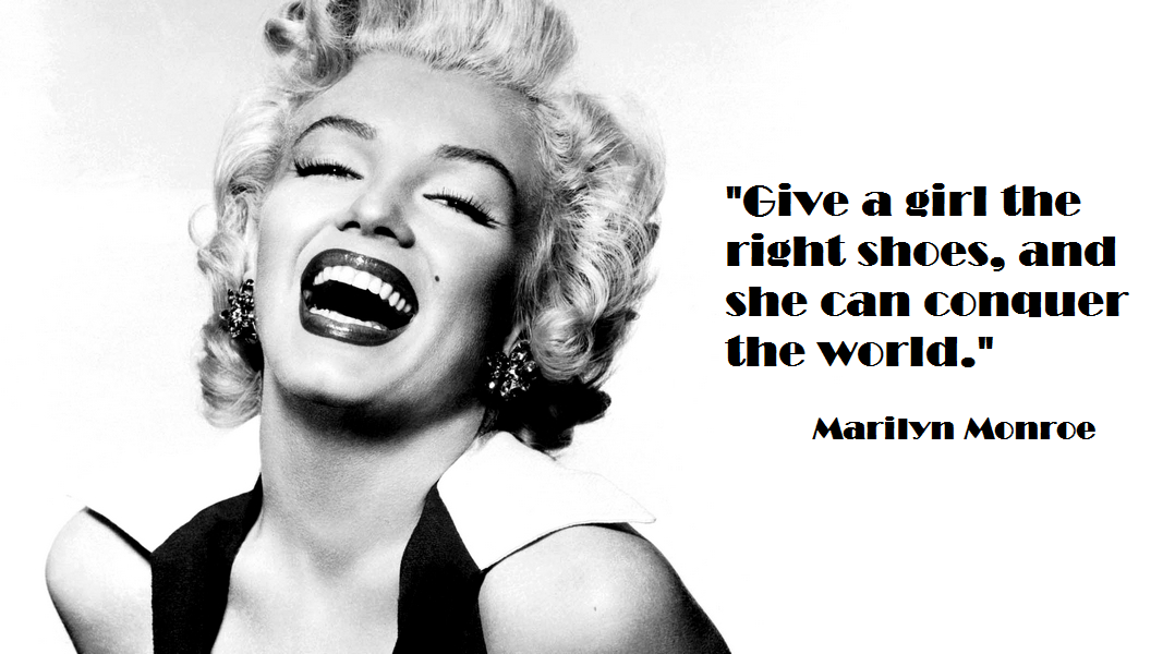 For Those Who Love Shoes, Marilyn Monroe Fashion Quote -7973