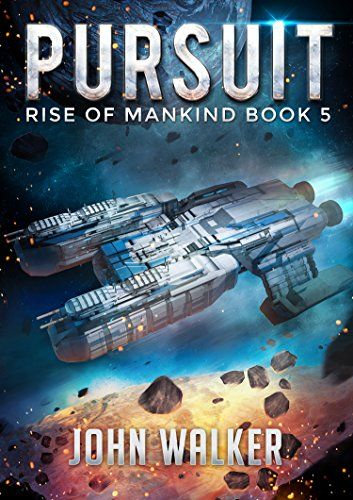 Pursuit Rise Of Mankind Book 5 By Walker John Books Mankind Warship
