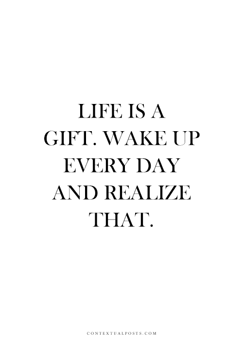 Life Is A Gift Quotes Life is a gift! | Love | Quotes, Life Quotes, Inspirational Quotes Life Is A Gift Quotes
