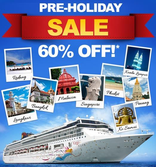 To friends in AUSTRALIA and NEW ZEALAND: Go on a Southeast Asian holiday getaway from Singapore to Malaysia and Thailand onboard SuperStar Virgo with this hot and one-of-a-kind cruise deal:     60% OFF* available until November 30, 2012 ONLY!     Share this exciting news to your friends and family!