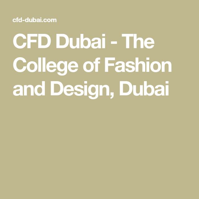 Cfd Dubai The College Of Fashion And Design Dubai Dubai Design College