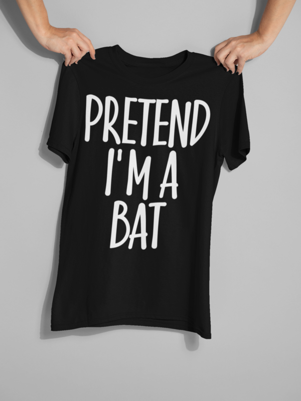 Fun Easy Costume Gift Idea for Men/Woman - Pretend I'm Bat T-Shirt. Amp up collection of accessories: apparel, diy, decorations, jacket, scary face head mask, vampire ghost costume. This Tshirt - Surprise for peter peter, monster, family, creepy mummy, husband, zombie, uncle on Christmas, Halloween Night. #mamp;mcostumediy