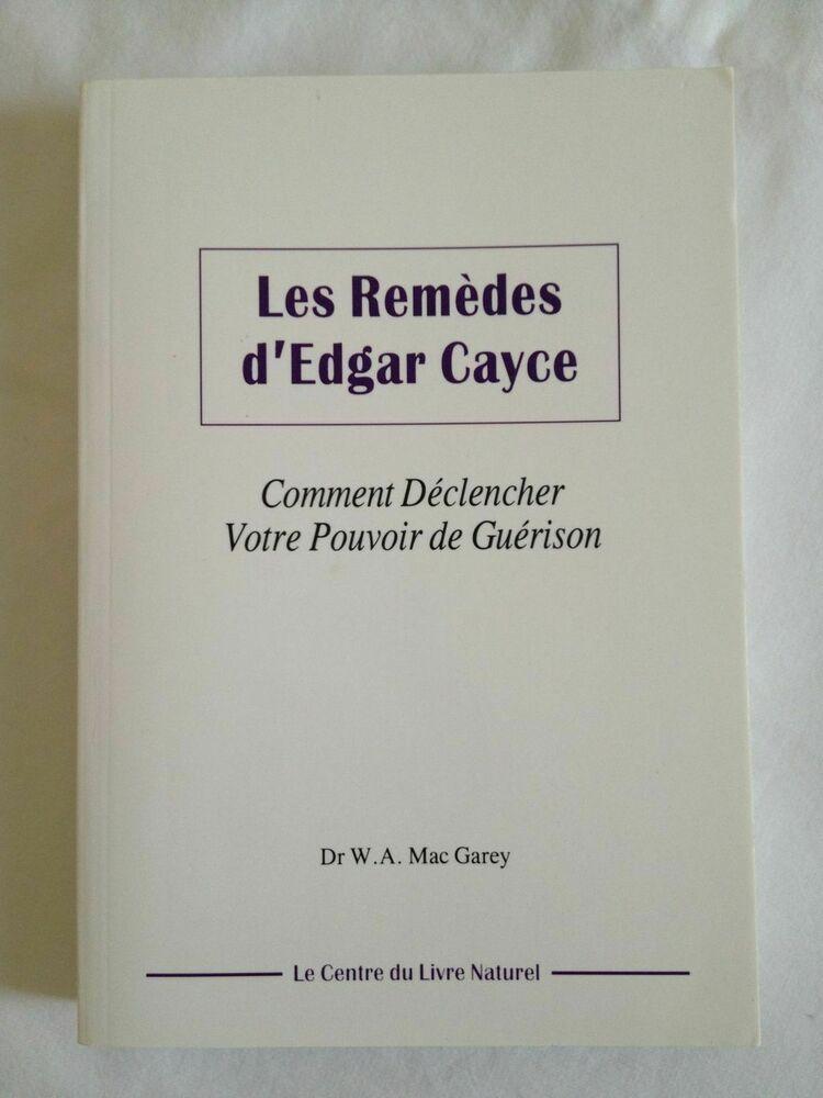 Les Remedes D 039 Edgar Cayce Comment Declencher Votre Pouvoir De Guerison Garey Remede Guerison Massage Shiatsu