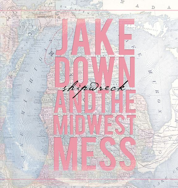 Local CD Review: Jake Down and the Midwest Mess – Grand Rapids, Mich.