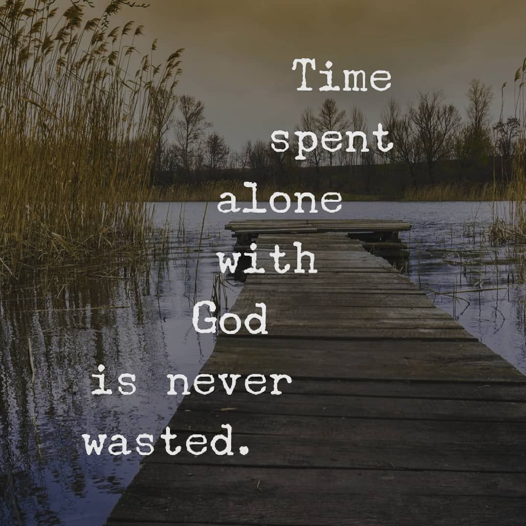 "christian quotes scriptures on instagram ""time spent alone"