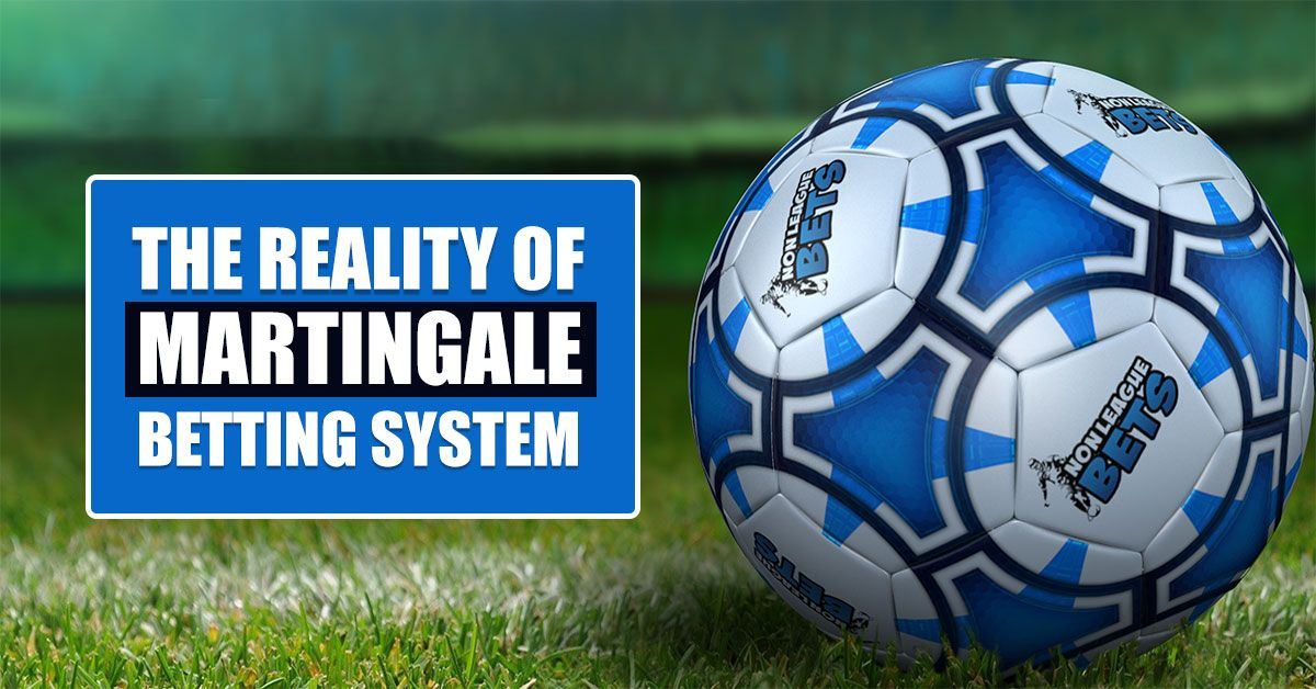 The Reality Of Martingale Betting System Betting Martingale