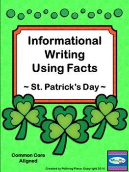 St. Patrick's Day - Informational Writing Using Facts ($) Recommended for grades 4-7.