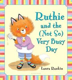 Ruthie and the (not so) very busy day / by Laura Rankin ; illustrated by Laura Rankin.