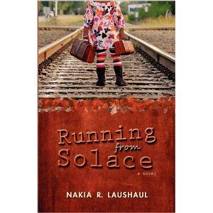 RUNNING FROM SOLACE by Nakia Laushaul