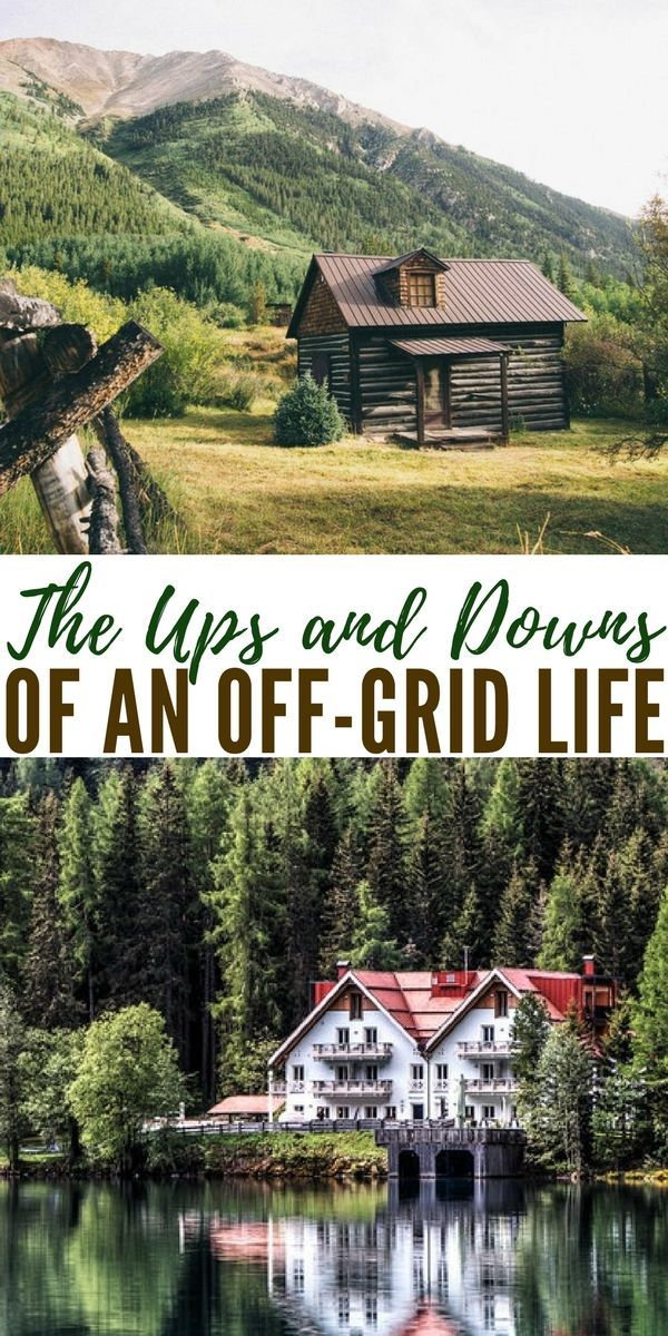 The Ups And Downs Of An Off Grid Life   Living Off The Grid Is A Dream For  Many Of Us And Becoming Totally Self Sufficient Is What Drives Us Forwaru2026