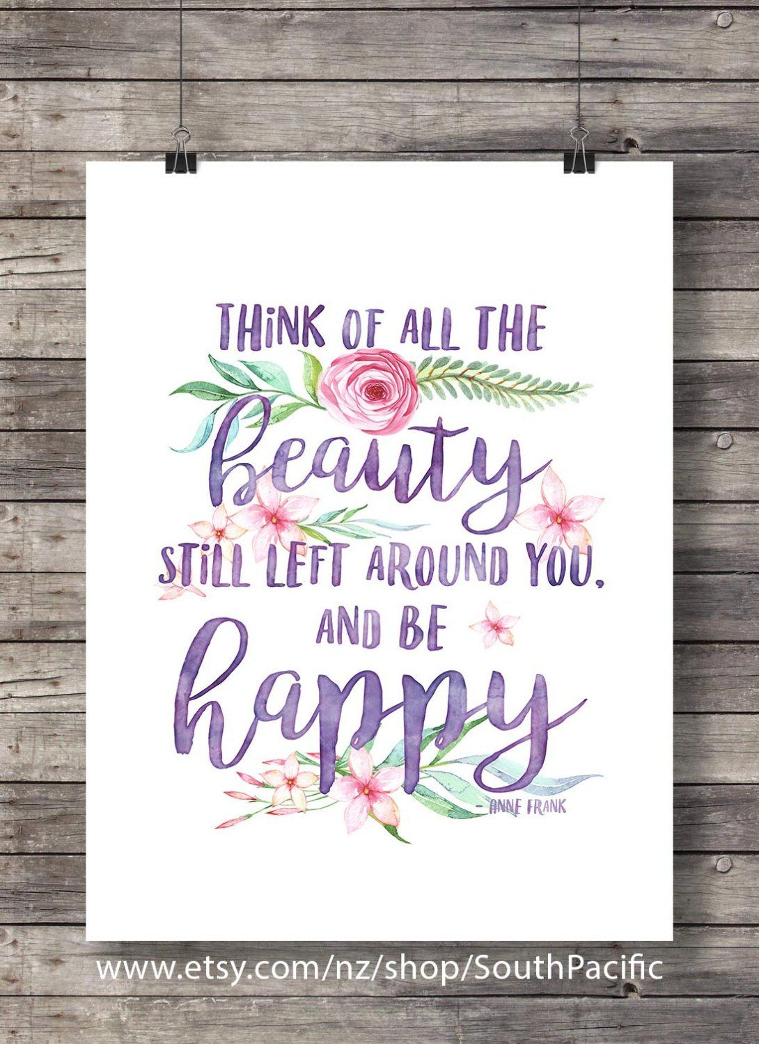 Anne Frank Watercolor Quote Think Of All The Beauty Still
