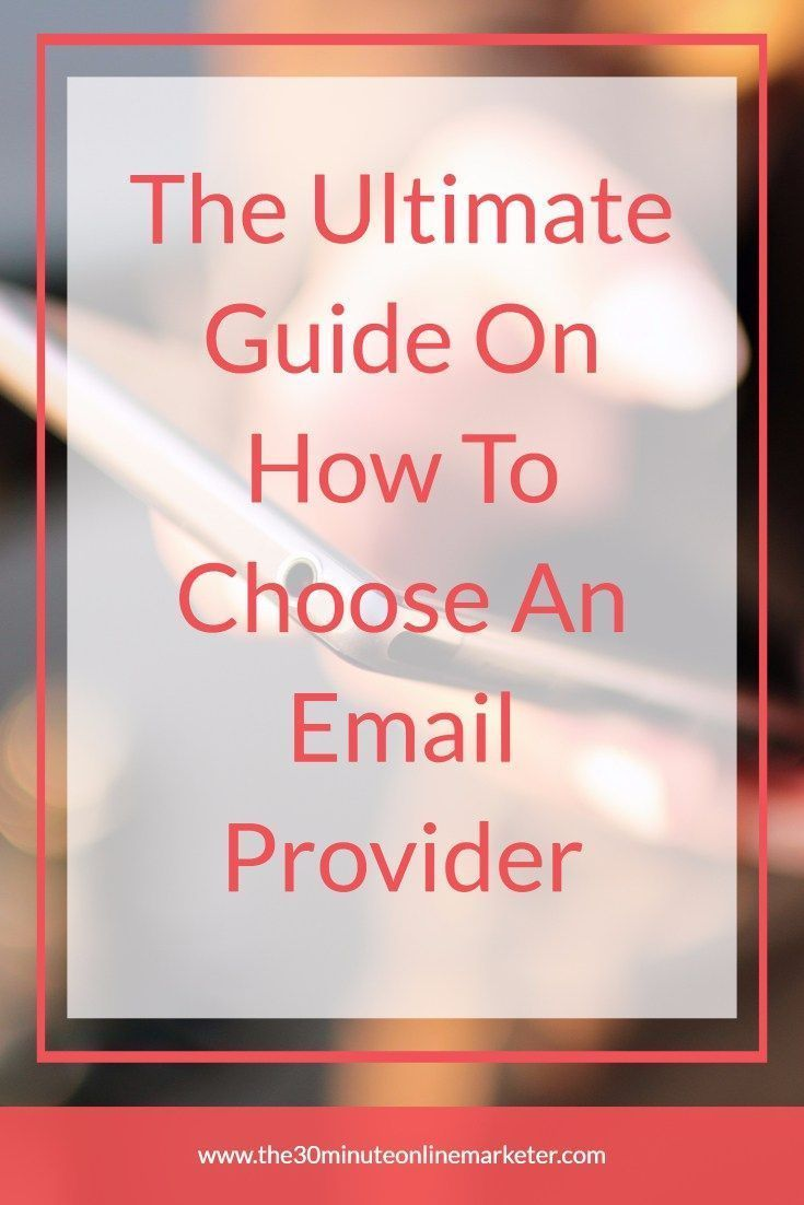 The ultimate guide on how to choose an email provider that ...